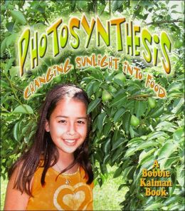 Photosynthesis: Changing Sunlight into Food (Nature's Changes Series)