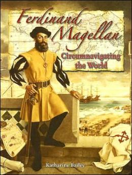 Ferdinand Magellan: Circumnavigating the World