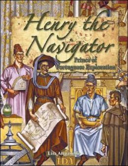 Henry the Navigator: Prince of Portuguese Exploration