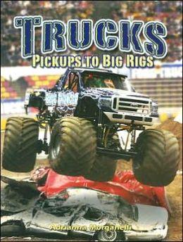Trucks: Pickups to Big Rigs