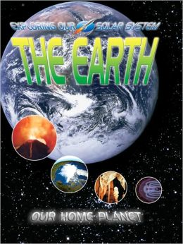 The Earth: Our Home Planet