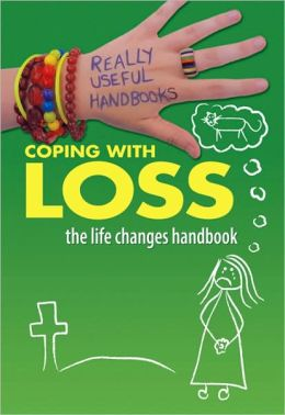 Coping with Loss. The Life Changes Handbook
