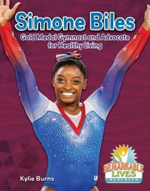Simone Biles: Gold Medal Gymnast and Advocate for Healthy Living