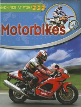 Motorbikes: Machines at Work