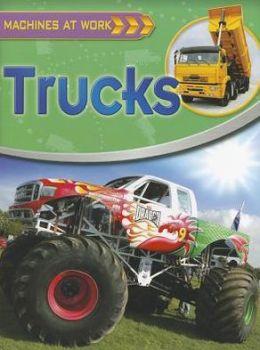 Trucks: Machines at Work
