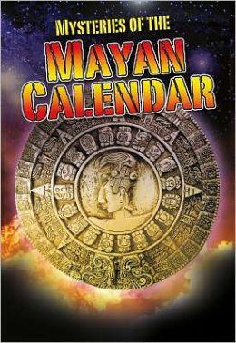 Mysteries of the Mayan Calendar