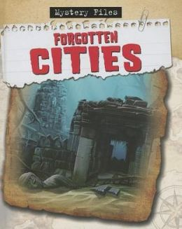 Forgotten Cities (Mystery Files Series)