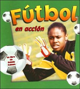Futbol En Accion (Soccer in Action)