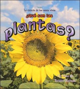 Que Son Las Plantas? (What Are Plants)
