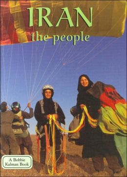 Iran: The People (Lands, Peoples, and Cultures Series)