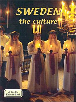 Sweden: The Culture (The Lands, Peoples, and Cultures Series)