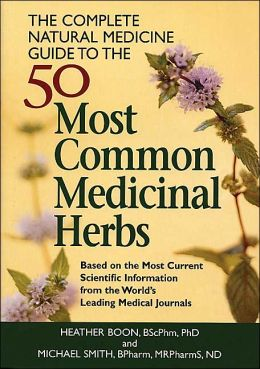 Complete Natural Medicine Guide to the 50 Most Common Medicinal Herbs