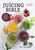 Book Cover Image. Title: The Juicing Bible, Author: Pat Crocker