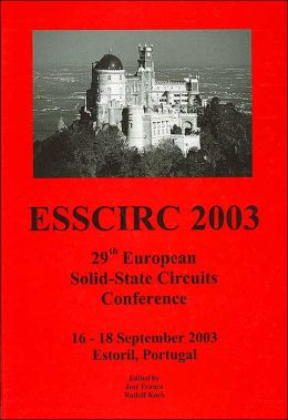 ESSCIRC 2003: Proceedings of the 29th European Solid-State Circuits Conference