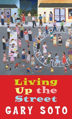 gary soto living up street essay Soto has also written three novels, including amnesia in a republican county ( university of new mexico press, 2003) a memoir, living up the street ( strawberry hill press, 1985) and numerous young adult and children's books for the los angeles opera, he wrote the libretto to nerdlandia, an opera soto has received.