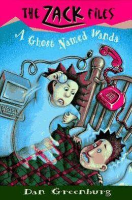 A Ghost Named Wanda (Zack Files Series #2)
