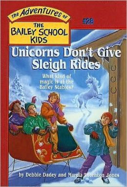 Unicorns Don't Give Sleigh Rides (Adventures of the Bailey School Kids Series #28)
