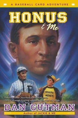 Honus and Me (Baseball Card Adventure Series)