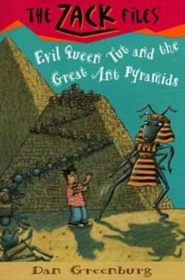 Evil Queen Tut and the Great Ant Pyramids (Zack Files Series #16)