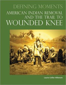 American Indian Removal and the Trail to Wounded Knee