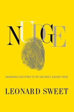 Nudge: Awakening Each Other to the God Who's Already There