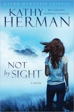 Not by Sight: A Novel
