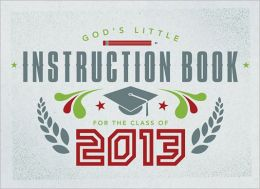 God's Little Instruction Book for the Class of 2013