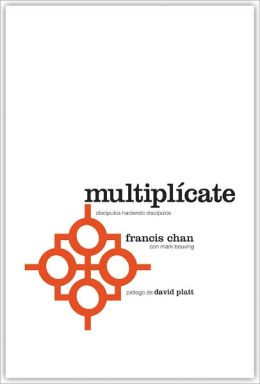 Multiplicate: Discipulos Haciendo Discipulos