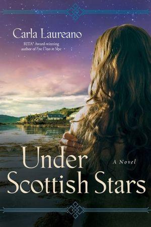 Under Scottish Stars: A Novel