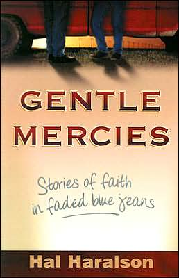 Gentle Mercies: True Stories of Faith in Faded Blue Jeans