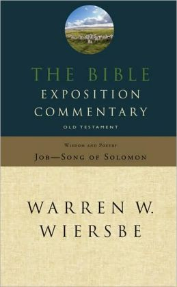Bible Exposition Commentary: Old Testament Wisdom and Poetry
