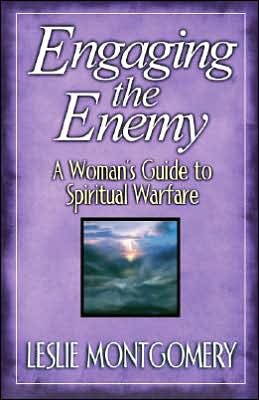 Engaging the Enemy: The Christian Woman's Guide to Spiritual Warfare