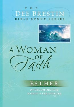 A Woman of Faith: Esther Overcoming the World's Influences
