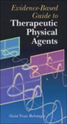 Evidence-Based Guide to Therapeutic Physical Agents