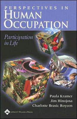Perspectives in Human Occupation: Participation in Life