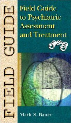 Field Guide to Psychiatric Assessment and Treatment
