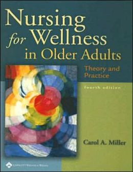 Nursing For Wellness In Older Adults Theory And Practice