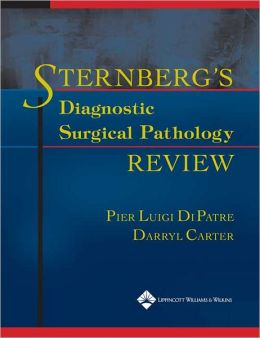 Sternberg's Diagnostic Surgical Pathology Review