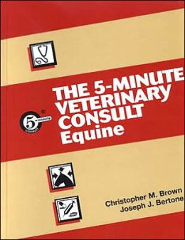 The 5 Minute Veterinary Consult: Equine