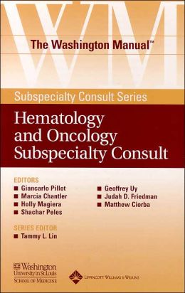 The Washington Manual Hematology and Oncology Subspecialty Consult