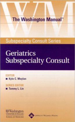 The Washington Manual Geriatrics Subspecialty Consult