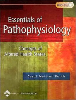 Essentials of Pathophysiology: Concepts of Altered Health States