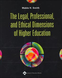 The Legal, Professional and Ethical Dimensions of Higher Education