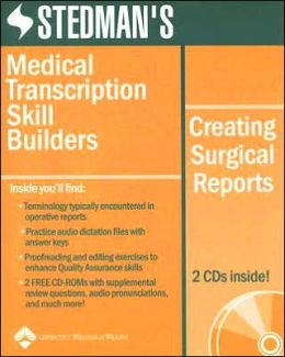 Stedman's Medical Transcription Skill Builders: Creating Surgical Reports