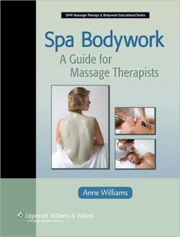 Spa Bodywork: A Guide for Massage Therapists