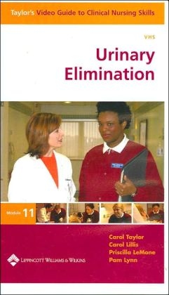 Taylor's Video Guide to Clinical Nursing Skills: Urinary Elimination Module 11 VHS Video
