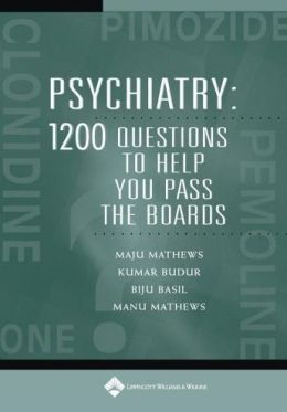 Psychiatry: 1,200 Questions to Help You Pass the Boards