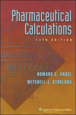 pharmaceutical calculations   edition 12 by howard c Pharmaceutical Calculation Sample Pharmaceutical Calculation Sample