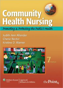 Community Health Nursing: Promoting and Protecting the Public's Health