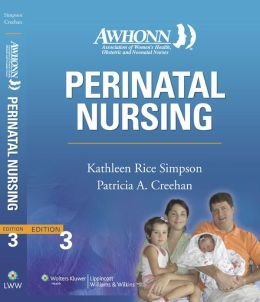 AWHONN's Perinatal Nursing: Co-Published with AWHONN
